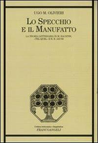 Lo specchio e il manufatto. La teoria letteraria in M. Bachtin, «Tel Quel» e H. R. Jauss - Ugo M. Olivieri - copertina