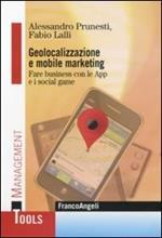 Geolocalizzazione e mobile marketing. Fare business con le App e i social game