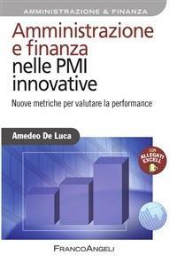 Amministrazione e finanza nelle PMI innovative. Nuove metriche per valutare la performance - Amedeo De Luca - ebook