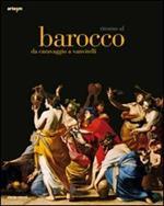 Ritorno al Barocco. Da Caravaggio a Vanvitelli. Catalogo della mostra (Napoli, 12 dicembre 2009-11 aprile 2010). Ediz. illustrata
