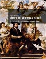 Pittura del Seicento a Napoli. Da Mattia Preti a Luca Giordano. Natura in posa. Ediz. illustrata
