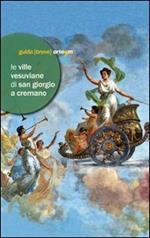Le ville vesuviane di San Giorgio a Cremano. Villa Bruno e Villa Vannucchi. Ediz. illustrata