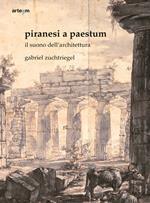 Piranesi a Paestum. Il suono dell'architettura