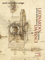 Leonardo da Vinci. La scienza prima della scienza
