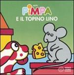 Pimpa e il topino Lino. Ediz. illustrata