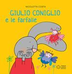 Giulio Coniglio e le farfalle. Ediz. illustrata