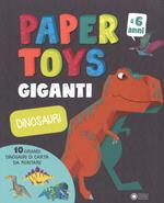 Dinosauri. Paper toys giganti. Con gadget
