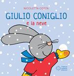Giulio Coniglio e la neve. Ediz. a colori