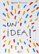 Un' idea! Ediz. a colori