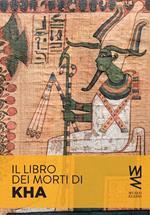 Il Libro dei Morti di Kha. Storia e segreti di un papiro spettacolare