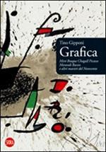 Grafica. Mirò, Braque, Chagall, Picasso, Morandi, Bacon e altri maestri del Novecento