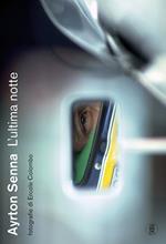 Ayrton Senna. L'ultima notte. Ediz. illustrata