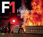 F1 Heroes. Campioni e leggende nelle foto di Motorsport Images