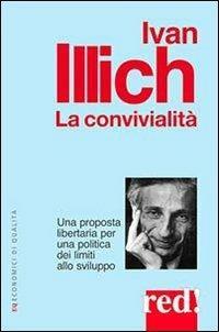 La convivialità. Una proposta libertaria per una politica dei limiti allo sviluppo - Ivan Illich - copertina