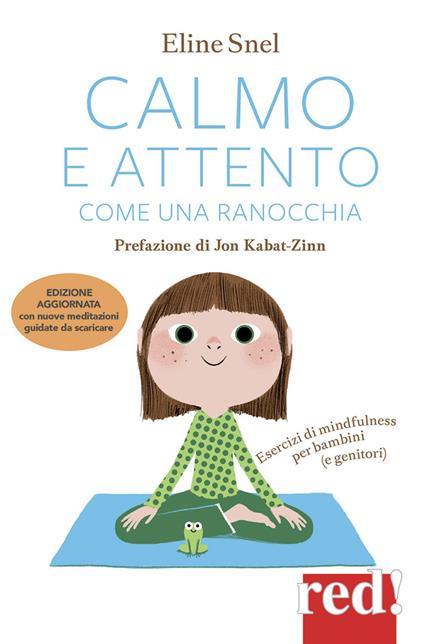 Calmo e attento come una ranocchia. Esercizi di mindfulness per bambini (e genitori) - Eline Snel - copertina