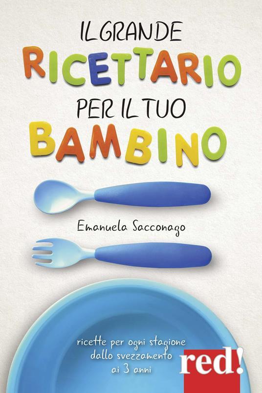 Il grande ricettario per il tuo bambino - Emanuela Sacconago - copertina