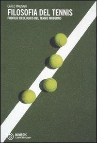 Filosofia del tennis. Profilo ideologico del tennis moderno - Carlo Magnani - copertina