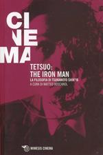 Tetsuo: the Iron Man. La filosofia di Tsukamoto Shin'ya