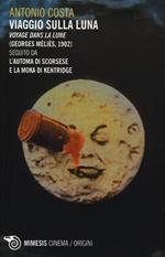 Viaggio sulla luna. Voyage dans la lune (Georges Méliès, 1902) seguito da L'automa di Scorsese e La moka di Kentridge