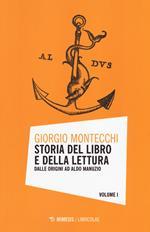 Storia del libro e della lettura. Vol. 1: Dalle origini ad Aldo Manuzio.
