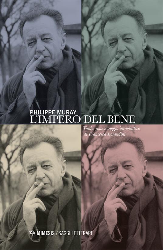 L' impero del bene - Philippe Muray,Francesca Lorandini - ebook