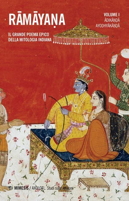 Ramayana. Il grande poema epico della mitologia indiana. Vol. 1: Adikanda, Ayoshyakanda. - copertina