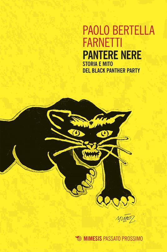 Pantere nere. Storia e mito del Black Panther Party - Paolo Bertella Farnetti - ebook