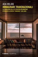 Immaginari transnazionali. La formazione della letteratura mozambicana attraverso la rivista «Itinerário» (1941-1955)