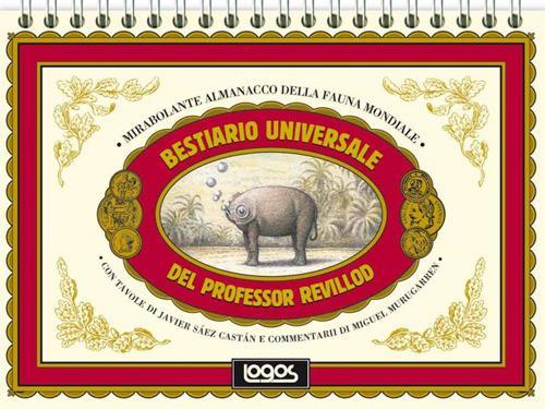 Bestiario universale del professor Revillod. Mirabolante almanacco della fauna mondiale. Ediz. illustrata - Miguel Murugarren - copertina