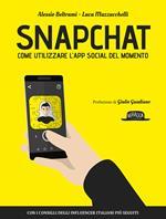 Snapchat. Come utilizzare l'app social del momento
