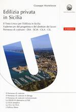 Edilizia privata in Sicilia. Il testo unico per l'edilizia in Sicilia. Vademecum del progettista e del direttore dei lavori. Con CD-ROM