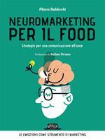 Neuromarketing per il food. Strategie per una comunicazione efficace