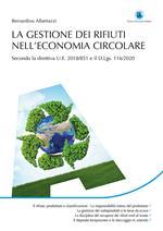La gestione dei rifiuti nell'economia circolare. Secondo la direttiva U.E. 2018/851 e il D.Lgs.116/2020