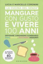 Mangiare con gusto e vivere 100 anni