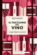 Il taccuino del vino. Scopri, degusta, annota