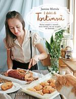 I dolci di Tortinsù. Ricette semplici e naturali... senza lattosio, ma con un gatto sul davanzale. Ediz. illustrata