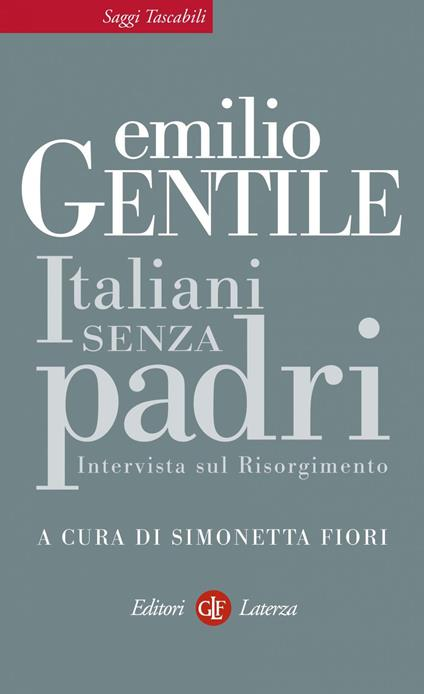 Italiani senza padri - Emilio Gentile,Simonetta Fiori - ebook