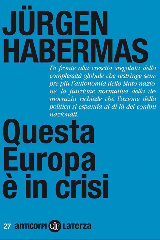 Questa Europa è in crisi - Jürgen Habermas,Carlo Mainoldi - ebook