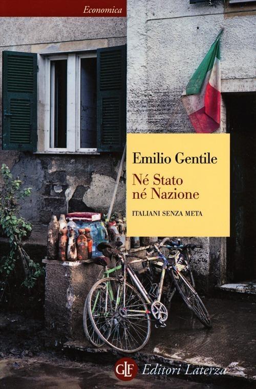 Né stato né nazione. Italiani senza meta - Emilio Gentile - copertina