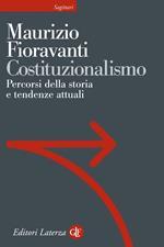 Costituzionalismo. Percorsi della storia e tendenze attuali