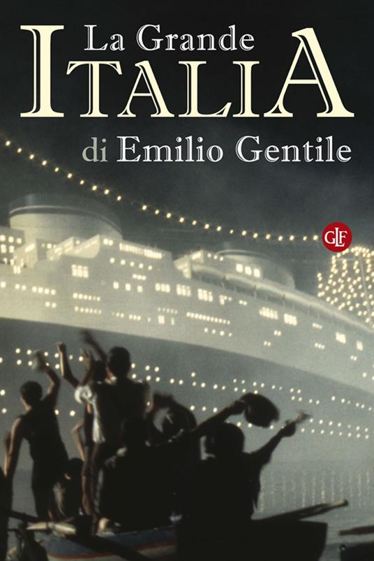 La Grande Italia. Il mito della nazione nel XX secolo - Emilio Gentile - ebook