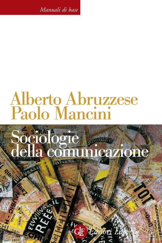 Sociologie della comunicazione - Alberto Abruzzese,Paolo Mancini - ebook