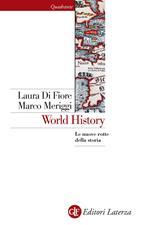 World history. Le nuove rotte della storia