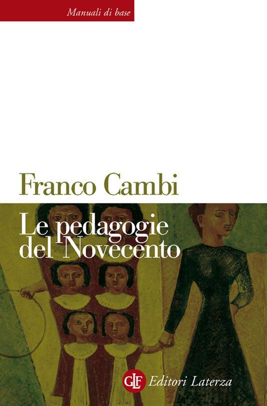 Le pedagogie del Novecento - Franco Cambi - ebook