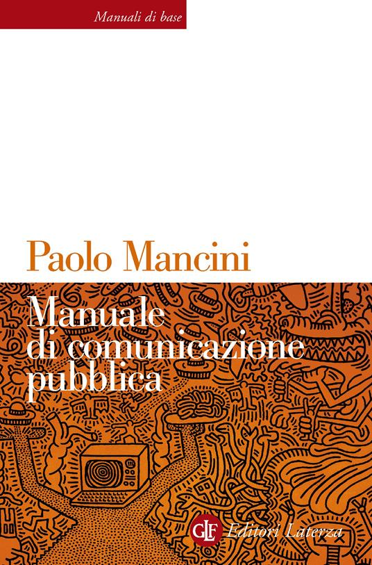 Manuale di comunicazione pubblica - Paolo Mancini - ebook
