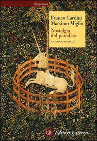 Nostalgia del paradiso. Il giardino medievale - Franco Cardini,Massimo Miglio - copertina