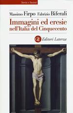 Immagini ed eresie nell'Italia del Cinquecento. Ediz. illustrata