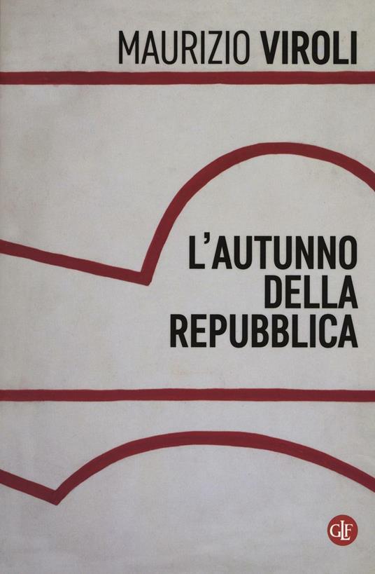 L' autunno della repubblica - Maurizio Viroli - copertina
