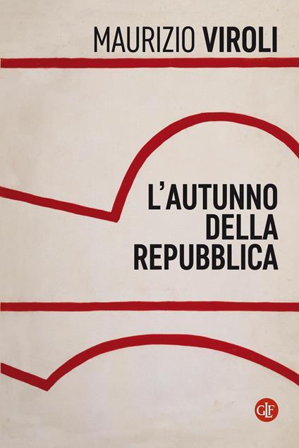 L' autunno della Repubblica - Maurizio Viroli - ebook