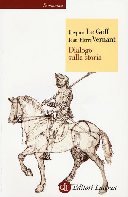Dialogo sulla storia - Jacques Le Goff,Jean-Pierre Vernant - copertina
